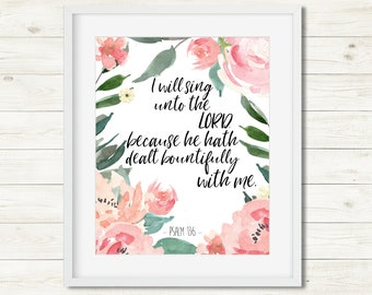 Psalm 13:6 KJV Bible Verse Quote Thankful Watercolor Flower Quote Thanksgiving God Christian Art Print Christian Quote Bible Verse Wall Art