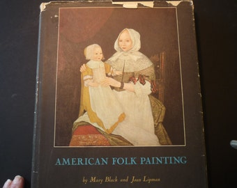 American Folk Painting First Edition 1966 by Mary Black and Jean Lipman - gift for collectors outsider art excellent condition dust jacket