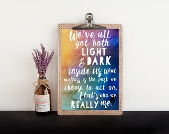 Harry Potter quote, PRINTABLE, Dumbledore wall art print, We've all got both light and dark inside us, watercolor classroom nursery decor