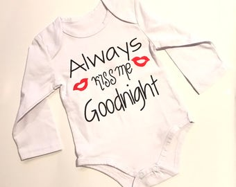 Always Kiss Me Goodnight Onesie 6-12 MONTHS