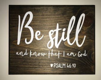 Be Still And Know Wood Sign Scripture Wood Sign Custom Wood Sign Bedroom Wall Sign Wedding Gift Wall Sign