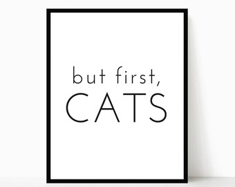 Printable Cat Art, Cat Print, Cat Wall Art, Crazy Cat Lady, Cat Lover Gift, Cat Quote, Home Decor, Wall Art, Cat Lady Gift, But First Cats