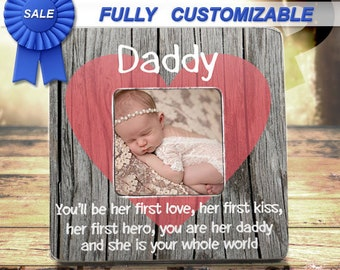 Daddy Gift Daddy Picture Frame First Time Dad Gift Daddy and Daughter Best Daddy Gift You'll Be Her First Love Her First Kiss Her First Hero