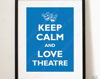 Keep Calm Poster - Love Theatre, Actor Performing Arts Acting Actor gift Theatre masks Comedy Tragedy Performance