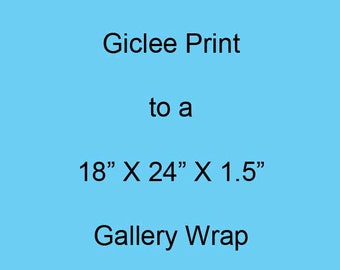 Upgrade your Giclee Print to be on a Beautiful Gallery Wrap Stretched Frame Canvas
