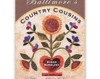 Quilting And Appliqué Book Baltimores Country Cousins by Susan McKelvey