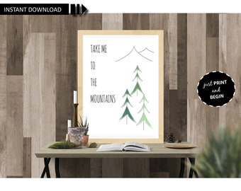 WALL ART | Take Me to the Mountains PRINT | instant download