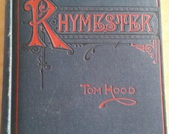 The Rhymester by Tom Hood Copyright 1910 Hardback Book