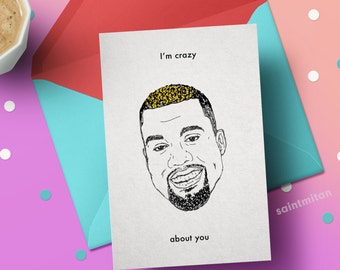 Kanye Valentines card Digital Download Kanye West Greeting Card for The Kim Kardashian of your life Crazy in love