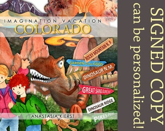 Imagination Vacation Colorado - Signed Children's book Rocky Mountains Garden of the Gods dinosaur national park Great Sand Dunes family