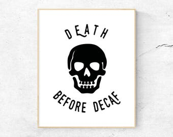 Death Before Decaf, Skull Print - Printable, Coffee, Digital download, Instant, Typography, Quote, Home Decor, Wall Art, Kitchen, Espresso