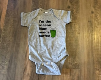 I'm the Reason Mom Needs Coffee Baby Bodysuit