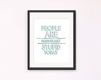 People are Particularly Stupid Today Quote Printable, Michel Printable Poster, Gilmore Girls Poster, Gilmore Girls Decor, Printable Wall Art