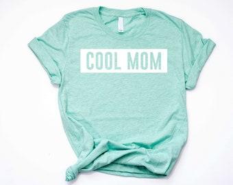 Cool Mom Shirt, Mom Life Shirt, Mom Life Tee, Gift for mom, Mom to be, baby shower shirt