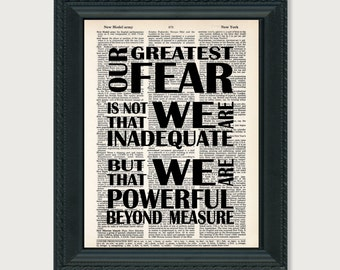 Our Greatest Fear is Not That WE Are Inadequate But THAt We Are Powerful Beyond Measure - Dictionary Page Art - Typography