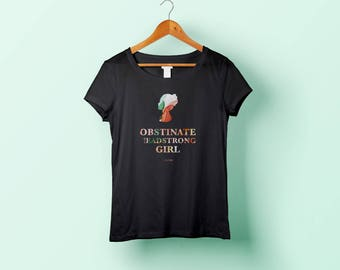Obstinate Headstrong Girl Watercolor Shirt | A Jane Austen Literary Shirt for Pride and Prejudice Readers and Book Lovers