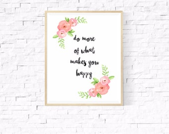 Digital Download // Do More of What Makes You Happy // Inspirational Wall Art // Instant Download // Home Decor // Printable Art//Motivation