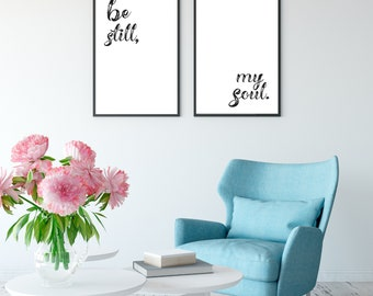 Be Still My Soul Quote Prints - DIGITAL DOWNLOAD - Black and White Printable Art - Living Room Decor - Be Still My Soul Wall Art