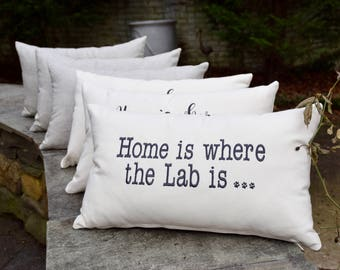 Home is Where the Labs are ... or Lab is  ...  Throw Pillow || Accent Pillow Cover || Gift by Three Spoiled Dogs