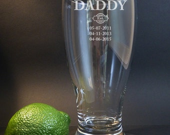 Daddy Established, Daddy Est. Engraved Beer Glass, Custom Rocks, Custom Beer Glass, Custom Pilsner, Gift for Dad, Father's Day Gift