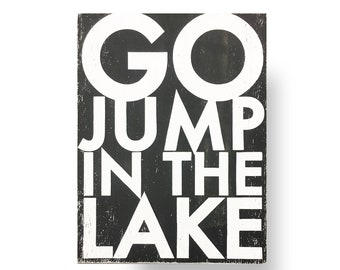 Go Jump in the Lake, Large Bold Rustic Sign 22 x 30 invert, Lake sign, Lake house decor, Lake house wall decor, Lake cabin, Lake house