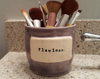 Make Up Brush/Bathroom Utensil Holder- Beyonce Inspired: Flawless