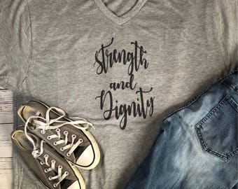 Strength and Dignity inspirational tee