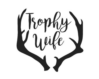 Troohy Wife , hunting, wife, hunt , vinyl decal