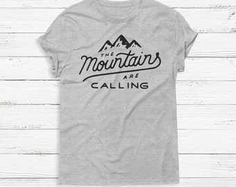 The Mountains are Calling - Tee - T-Shirt - Hiking Shirt - Mountain Shirt - Nature Shirt - Camping Shirt - Outdoors Shirt