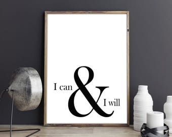 I can and I will, Motivation Poster, Minimalist Print, Black and White Print, Typography, Wall Decor, Wall Art, Printable Art, Digital Print