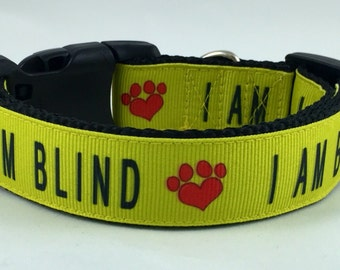 "I AM BLIND Dog Collar in 3/4"" / 1"" / 1.5"" wide - Dog Collar - Dog - Awareness - Bright - Impared - Yellow - Caution -"