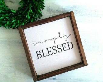 Simply Blessed Wood Sign - Farmhouse Sign - Fixer Upper Style Sign