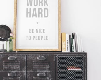 Work Hard and Be Nice to People - Vintage Style Print on Canvas - Fog