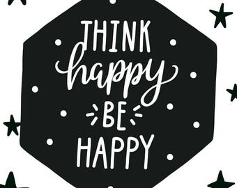 Think Happy - Be Happy Printable Wall Art
