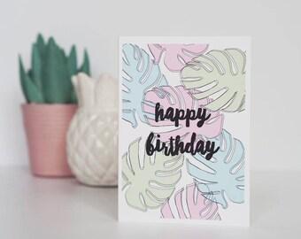 Monstera Leaf Happy Birthday Card - Tropical Happy Birthday Card - Birthday Card - Happy Birthday - Botanical Card - Monstera Leaf