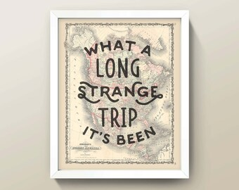 "Grateful Dead ""Long Strange Trip"" Map Quote • 8x10 Wall Art • High Quality Giclée Print! (North America Edition)"