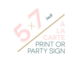 """5x7"""" Sign or Print Upgrade, A La Carte Print, Size Change, Size Upgrade for Printables, Made To Match, Digital Prints"""