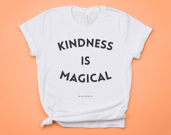 Kindness is Magical, Unisex Tee, Mothers Day Gift, Graphic Tee, Magical, Vintage Feel, Kindness Tee, Be Kind, Be Nice, Kindness Rules,