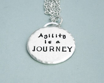 Agility is a JOURNEY - Hand Stamped Sterling Silver Dog Agility Necklace - Motivational Jewelry - Canine Agility Jewelry