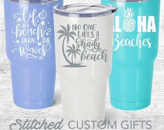 Beach Tumbler, travel mug powder Coated  engraved, Swig Stainless Steel Tumbler personalized, No one likes a shady beach, Aloha Beaches