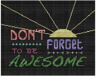 Don't Forget to be Awesome cross stitch pattern .pdf chart