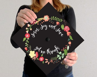 Graduation Cap Decal | Jesus Java and Joy Got Me Through | Flower Accent | Flowers | Coffee Quote | Grad Cap