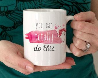 Printed Mug, You Can Totally Do This, Watercolour Mug, Motivational Mug, Personalized Mugs, Inspirational quote Mug, Custom printed mugs