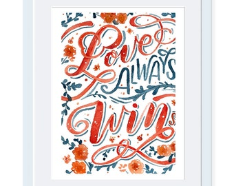 Love always win, Love print, Quote wall art, Quote poster, Wall art print, Office art, Wall print, Lettering art, Typography print