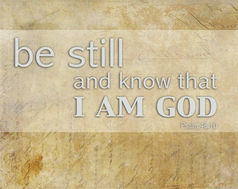 """Inspirational wall art, """"Be Still and Know I am God"""", Psalm 46:10, home decor typography, Scripture, Bible Verse,"""