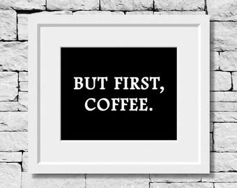 Coffee Quote, Coffee Print, Kitchen Print, Coffee Shop Print, Kitchen Quote, Coffee Lover Gift