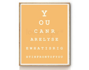 Eyechart Print . You can rarely see what is right in front of you . Snellen . EYE Chart Art Print . Typography Poster . Art Print  - KP0052B