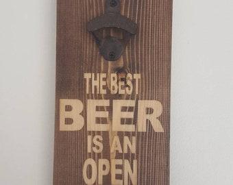 Beer Opener, Wall Mounted Beer Opener, Wall Mounted Bottle Opener, The Best Beer is An Open Beer