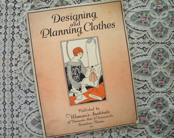 Original 1924 Designing and Planning Clothes Published by Woman's Institute of Domestic Arts and Sciences
