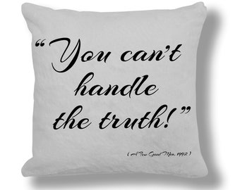 A Few Good Men 1992 Film Quote Cushion Cover (FQ070) - You can't handle the truth!